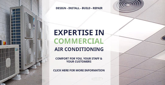 Commercial Air conditioning - comfort for you, your staff and customers
